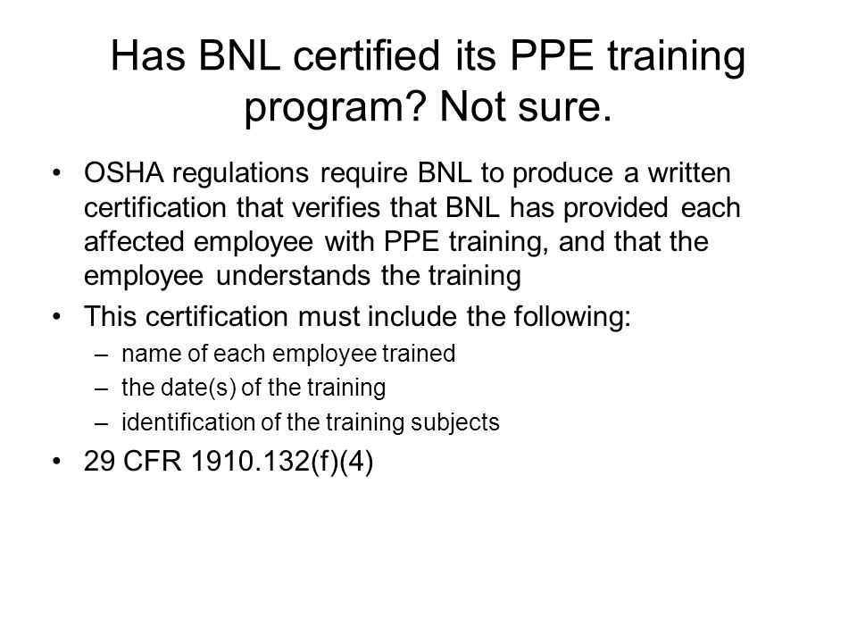 Has BNL certified its PPE training program. Not sure.