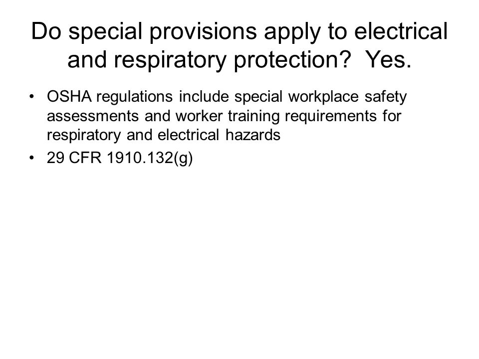 Do special provisions apply to electrical and respiratory protection.