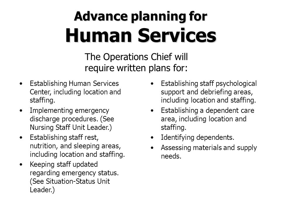 Establishing staff psychological support and debriefing areas, including location and staffing. Establishing a dependent care area, including location