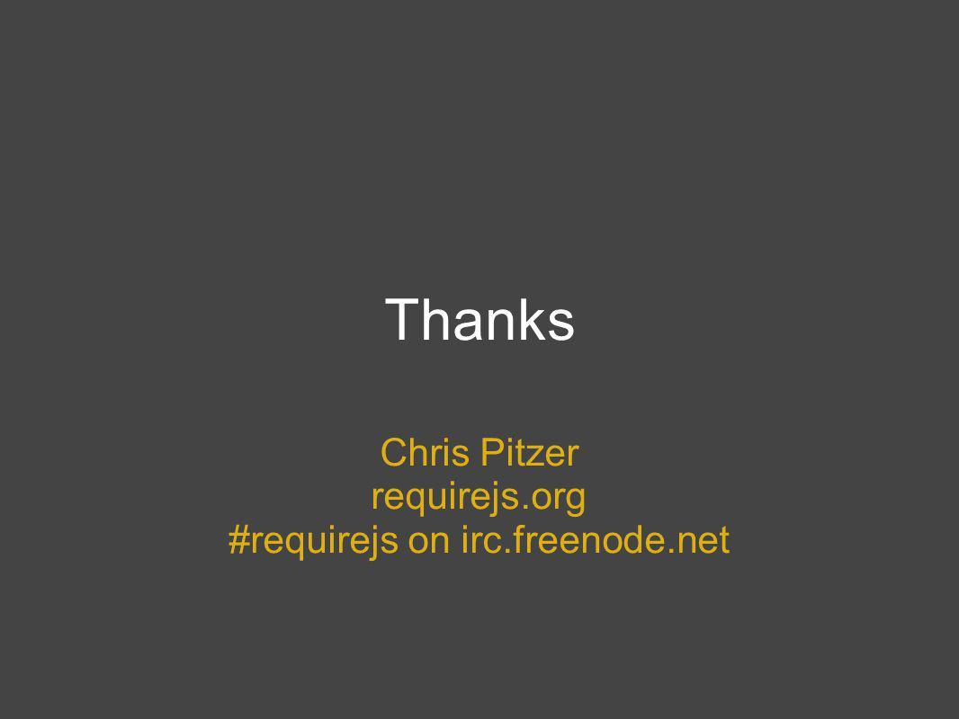 Thanks Chris Pitzer requirejs.org #requirejs on irc.freenode.net