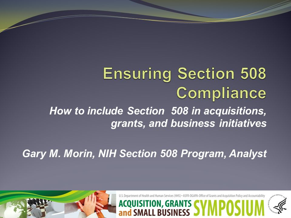 MOAs with other Fed agencies GovTrip and MyPay – the story so far Require Section 508 Identify applicable provisions Mandate HHS acceptance criteria unless other formal acceptance criteria used Require documentation (PAT) at a minimum General issue resolution What is the mechanism for issue resolution if HHS is unsatisfied?