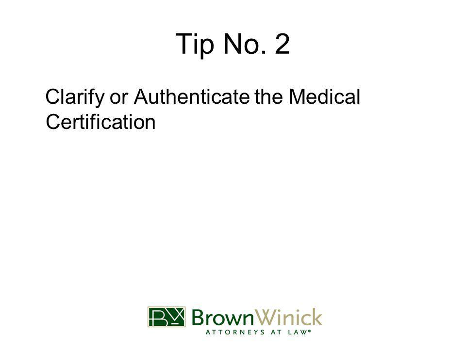 Tip No. 2 Clarify or Authenticate the Medical Certification