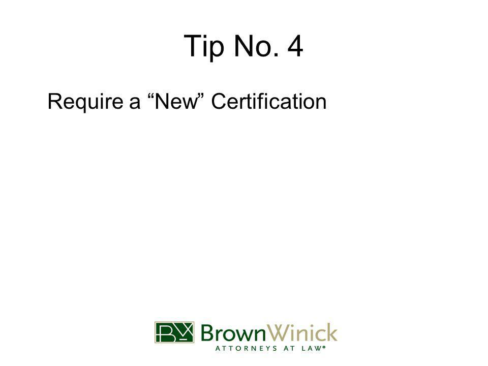 Tip No. 4 Require a New Certification