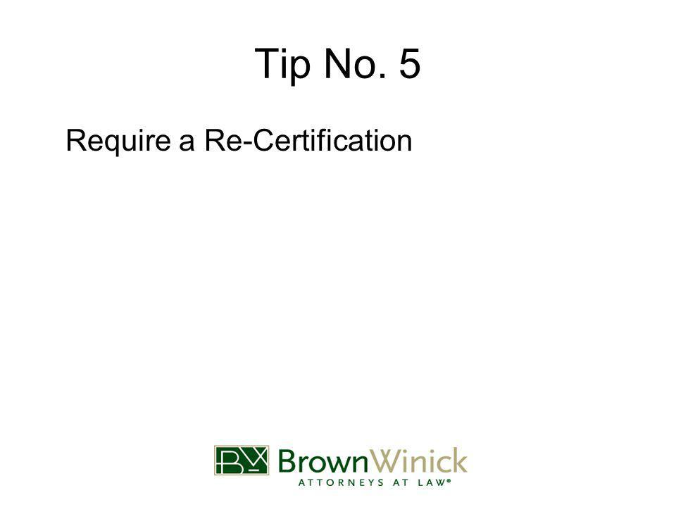 Tip No. 5 Require a Re-Certification