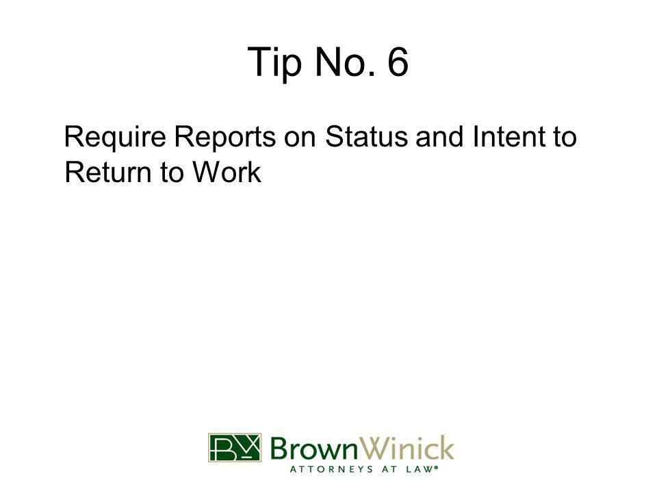 Tip No. 6 Require Reports on Status and Intent to Return to Work