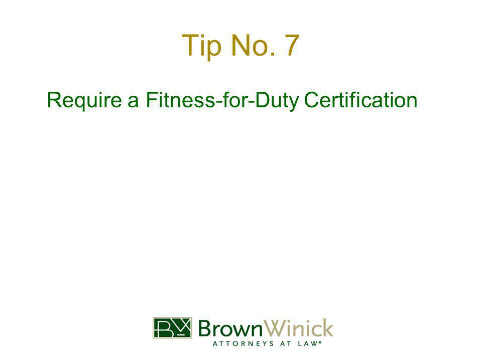 Tip No. 7 Require a Fitness-for-Duty Certification
