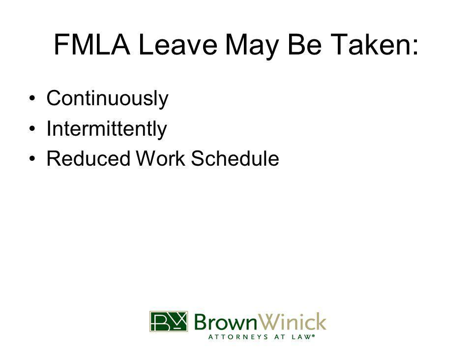 FMLA Leave May Be Taken: Continuously Intermittently Reduced Work Schedule
