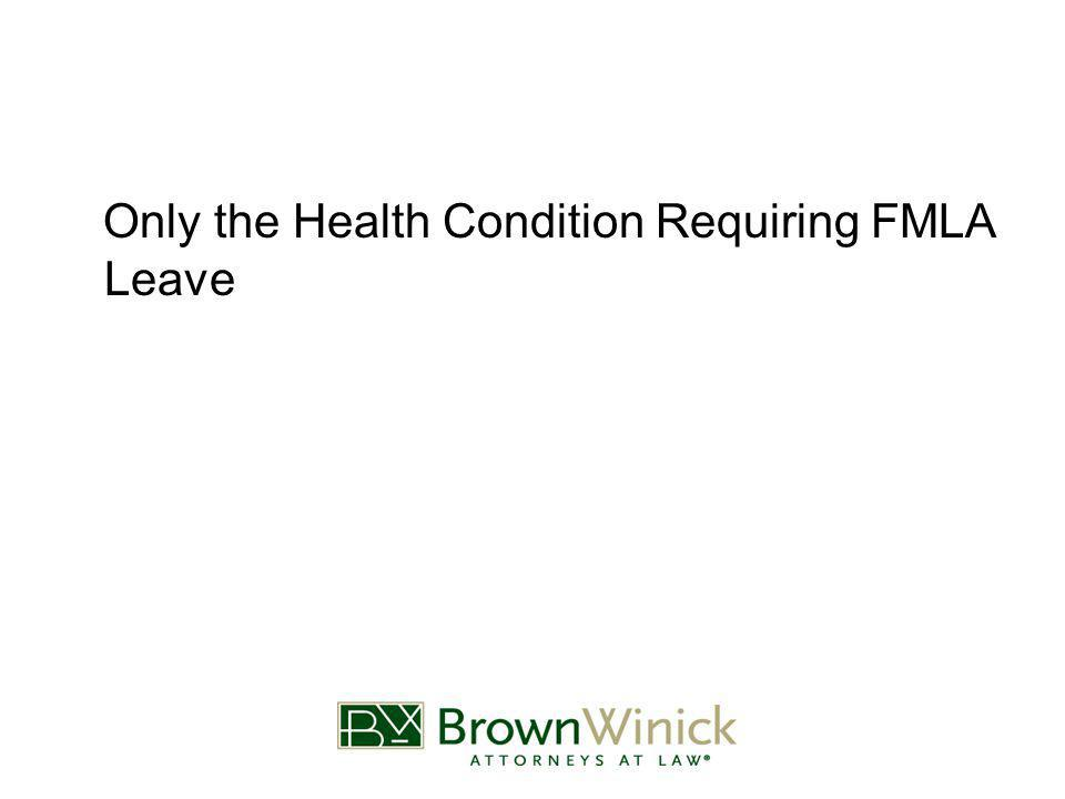 Only the Health Condition Requiring FMLA Leave