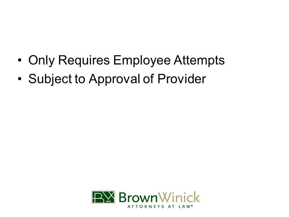 Only Requires Employee Attempts Subject to Approval of Provider