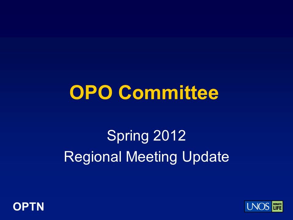 OPTN OPO Committee Spring 2012 Regional Meeting Update