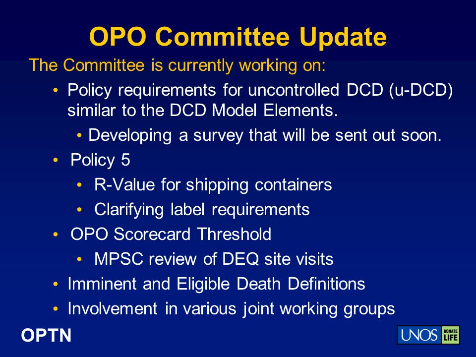 OPTN Update  The Executive Committee sent the proposal back to the OPO Committee for consideration of the comments received and revision of the proposal (if necessary) prior to sending it back out for public comment.