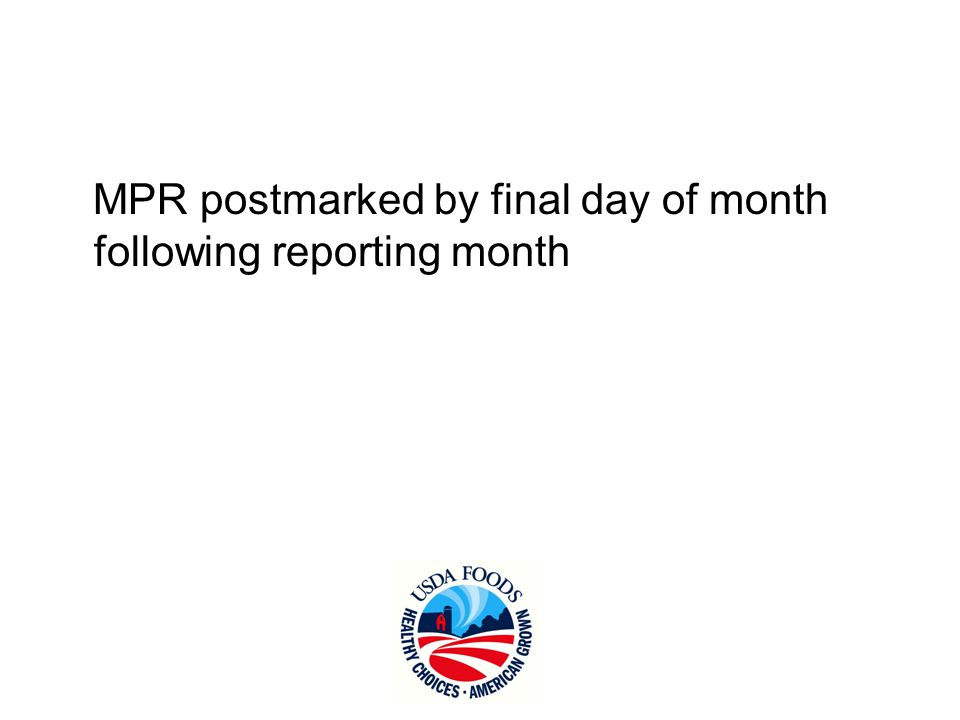 MPR postmarked by final day of month following reporting month