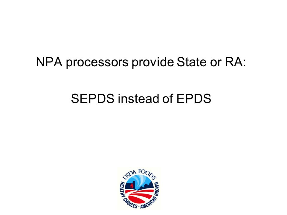 NPA processors provide State or RA: SEPDS instead of EPDS