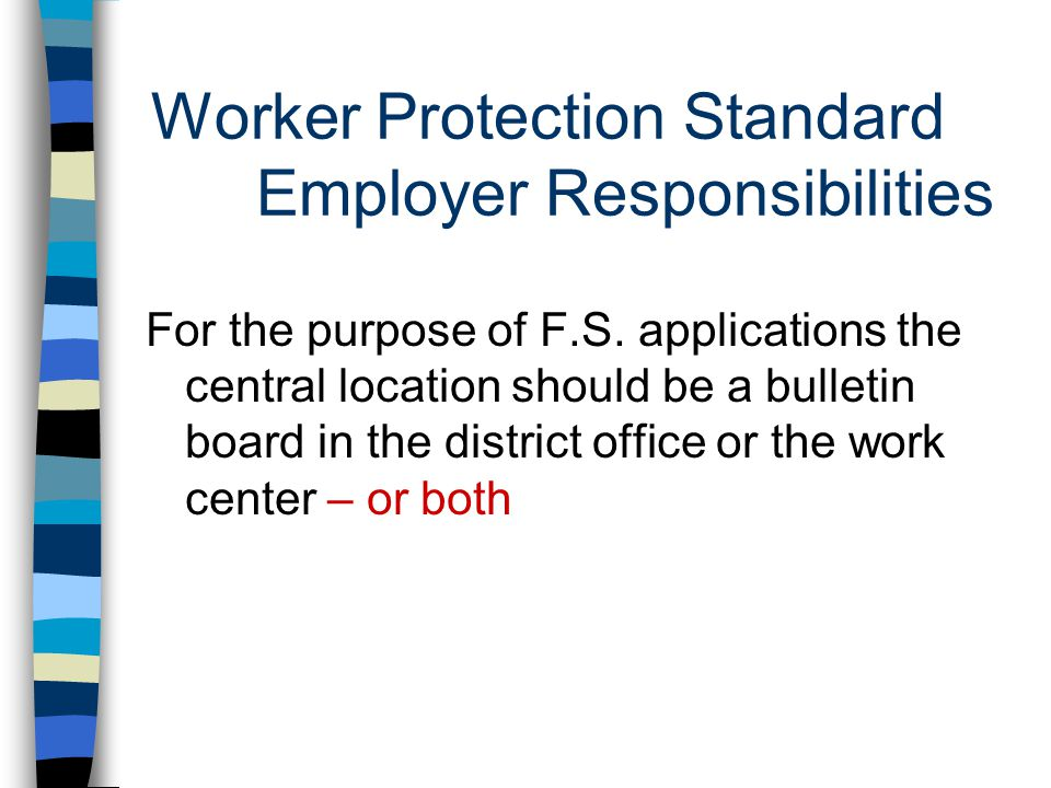 Worker Protection Standard Employer Responsibilities For the purpose of F.S.