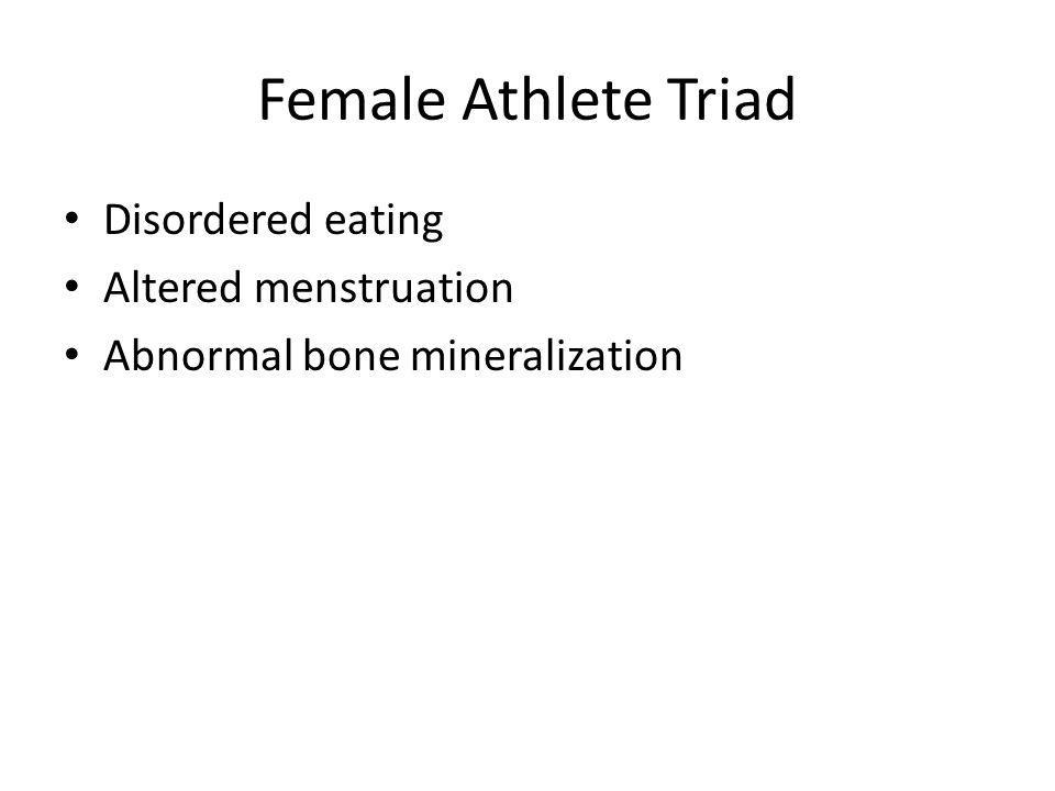 Female Athlete Triad Disordered eating Altered menstruation Abnormal bone mineralization