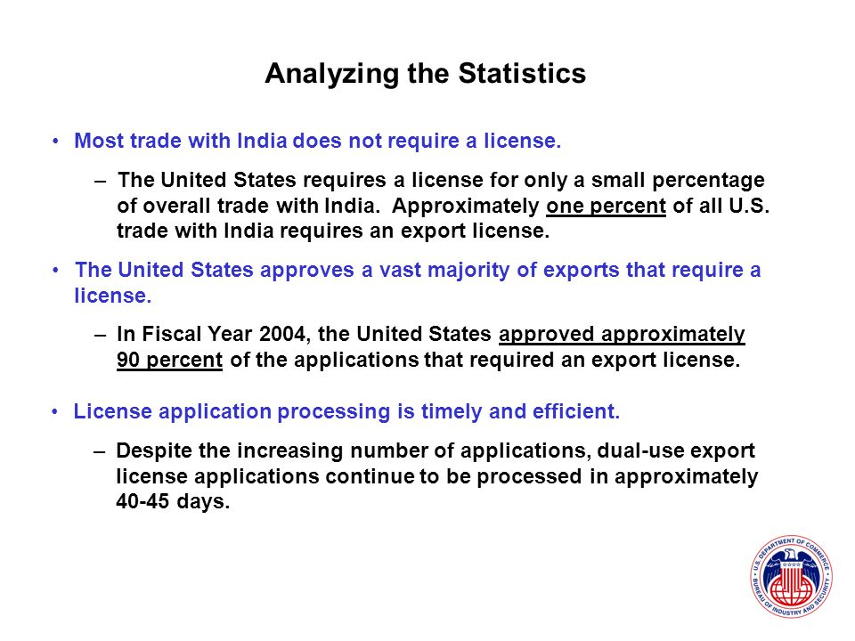 Analyzing the Statistics Most trade with India does not require a license.
