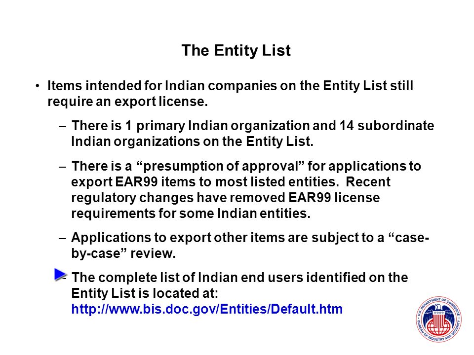 Items intended for Indian companies on the Entity List still require an export license.