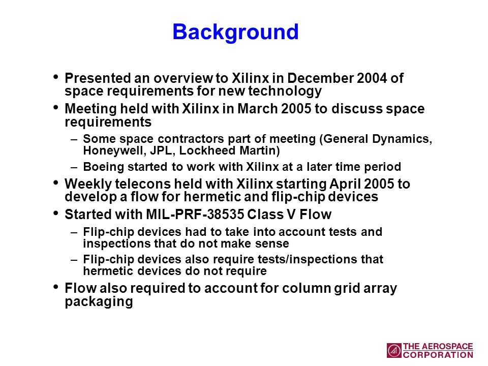 Background Presented an overview to Xilinx in December 2004 of space requirements for new technology Meeting held with Xilinx in March 2005 to discuss