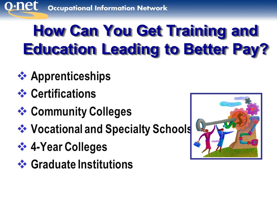 How Can You Get Training and Education Leading to Better Pay.