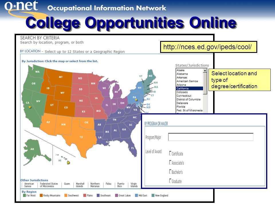 College Opportunities Online http://nces.ed.gov/ipeds/cool/ Select location and type of degree/certification