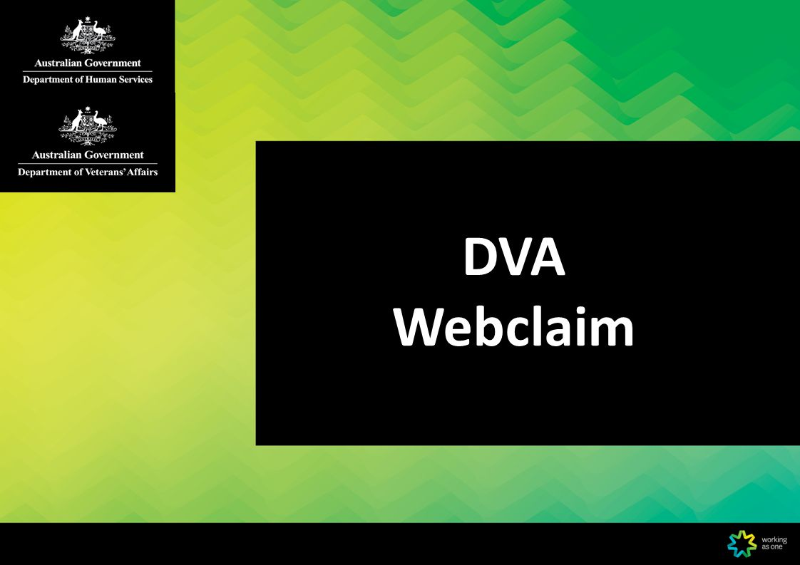 Saves money.DVA Webclaim greatly simplifies the end-to-end process of doing business with DVA.