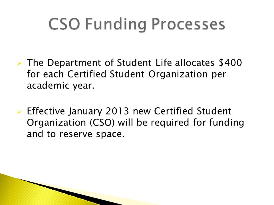  Funds are managed and dispersed through the Business Manager for the Department of Student Life.