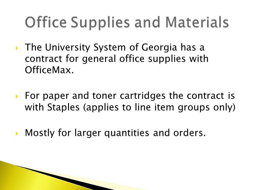  The University System of Georgia has a contract for general office supplies with OfficeMax.  For paper and toner cartridges the contract is with St