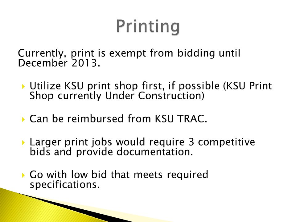 Currently, print is exempt from bidding until December 2013.