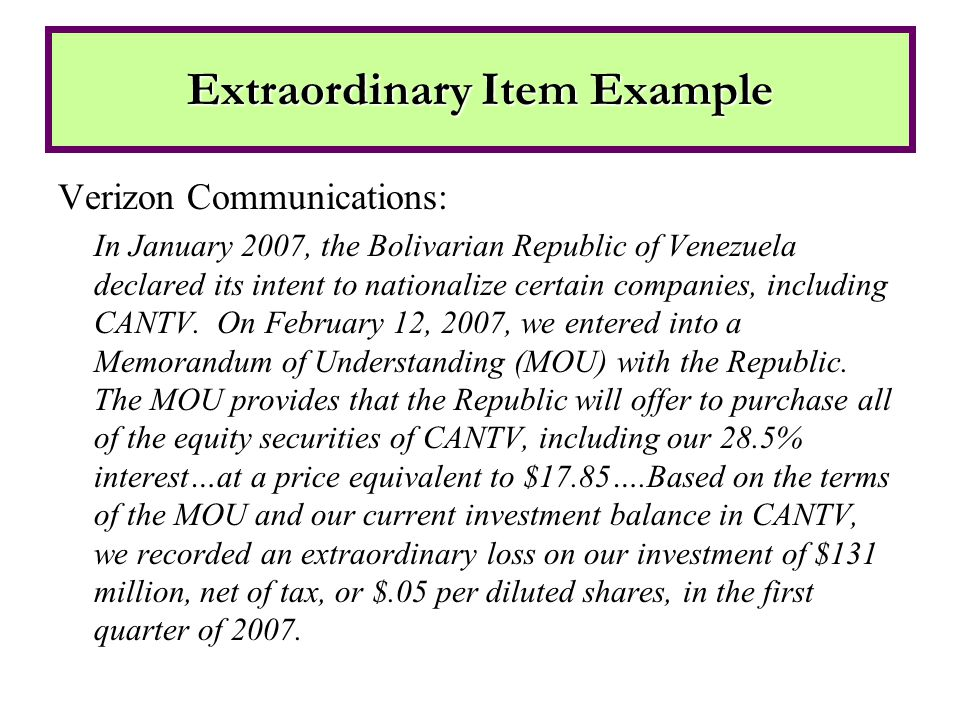 Verizon Communications: In January 2007, the Bolivarian Republic of Venezuela declared its intent to nationalize certain companies, including CANTV.