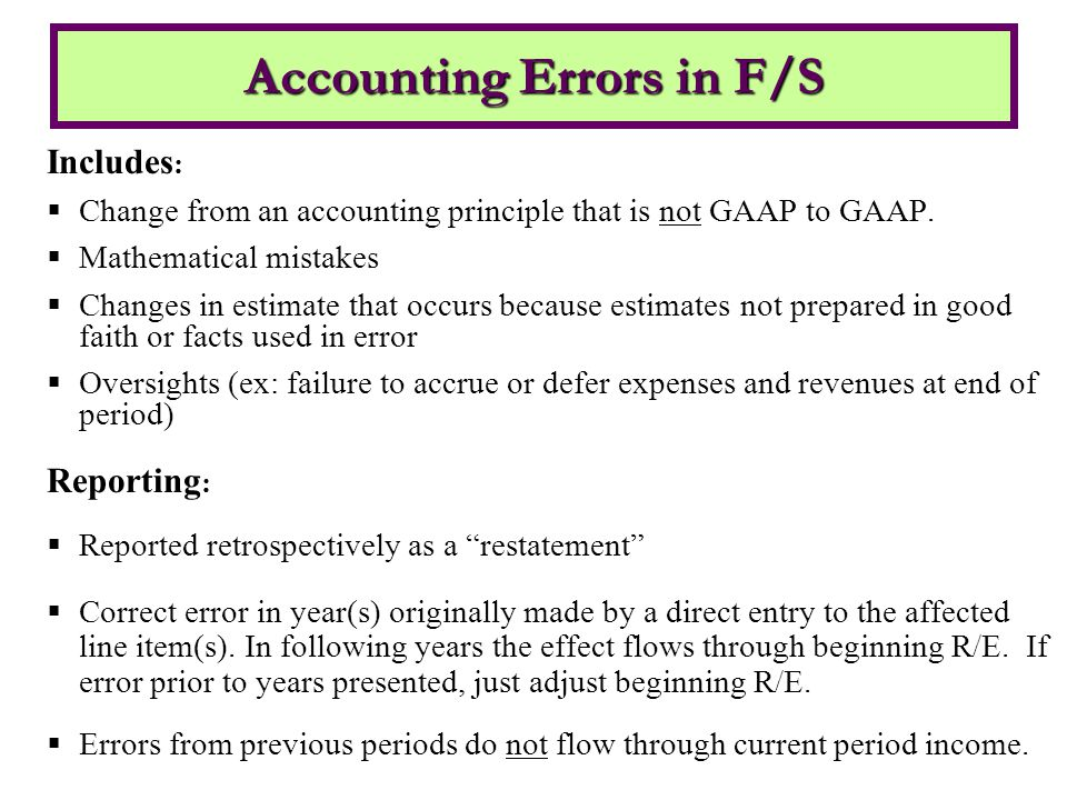 Includes :  Change from an accounting principle that is not GAAP to GAAP.