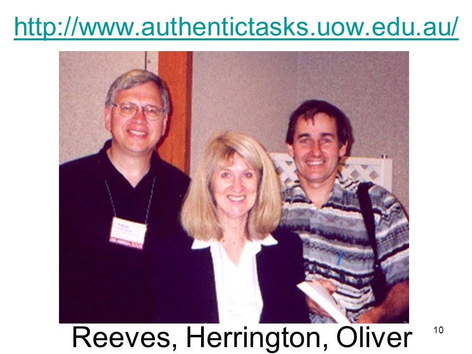 10 http://www.authentictasks.uow.edu.au/ Reeves, Herrington, Oliver