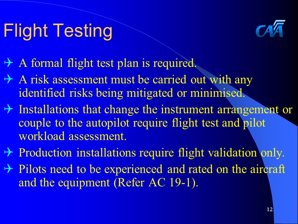 Flight Testing  A formal flight test plan is required.