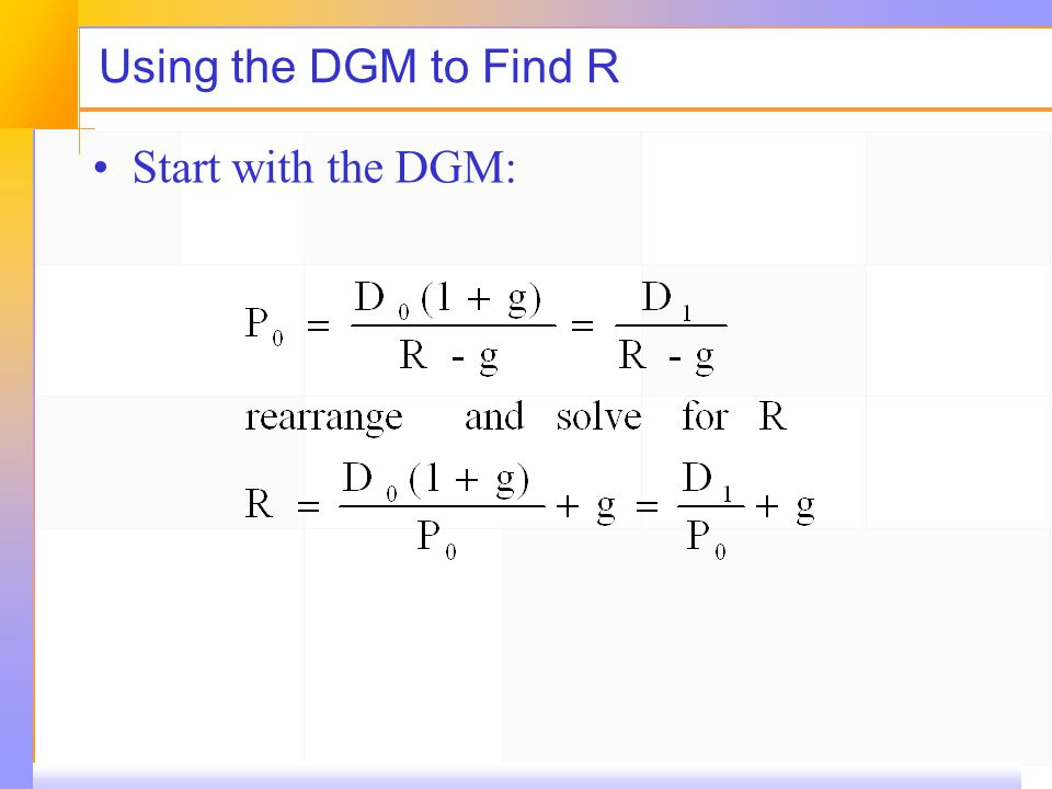 Using the DGM to Find R Start with the DGM: