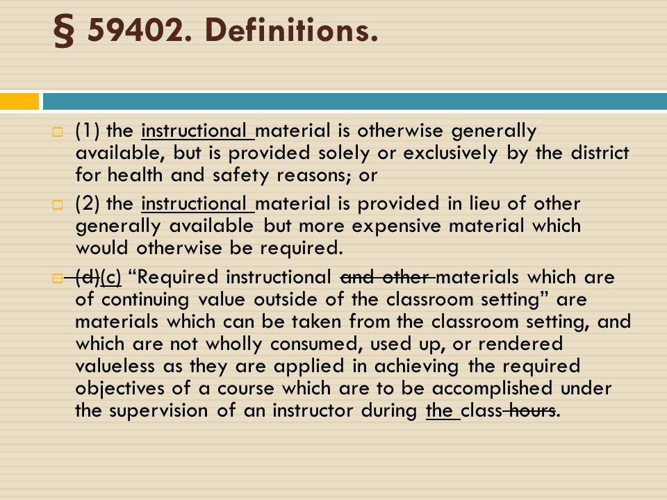 § 59402. Definitions.  (1) the instructional material is otherwise generally available, but is provided solely or exclusively by the district for hea