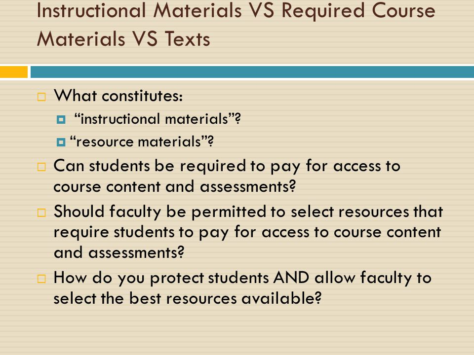 Instructional Materials VS Required Course Materials VS Texts  What constitutes:  instructional materials .