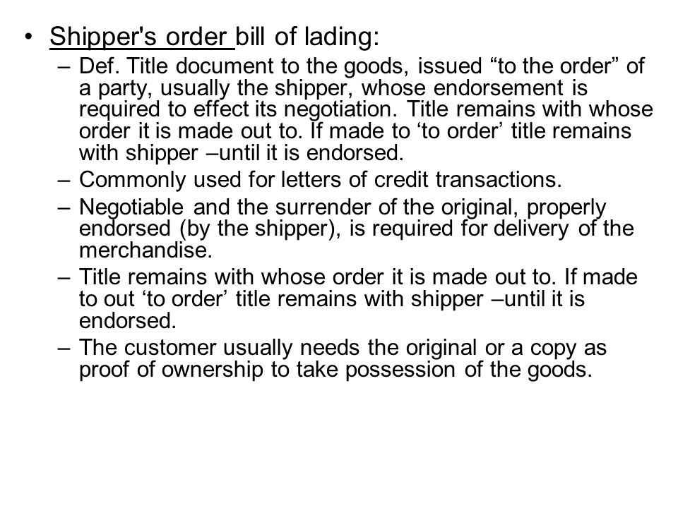 Shipper s order bill of lading: –Def.