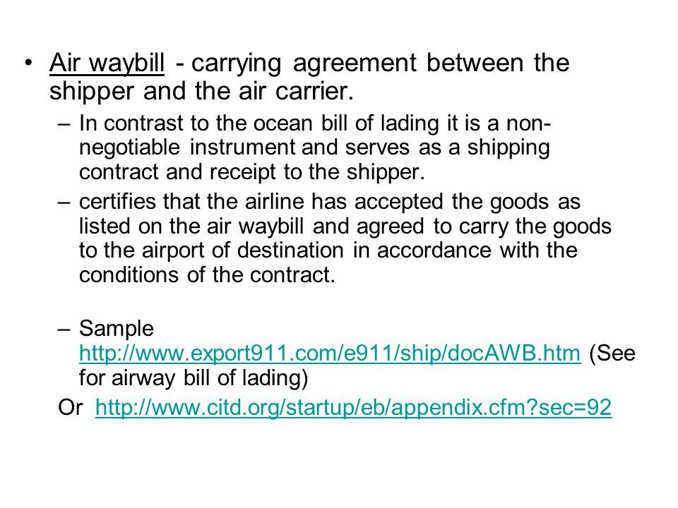 Air waybill - carrying agreement between the shipper and the air carrier.