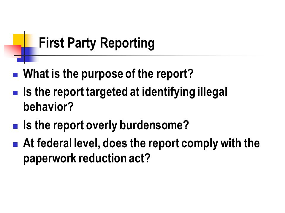 First Party Reporting What is the purpose of the report.