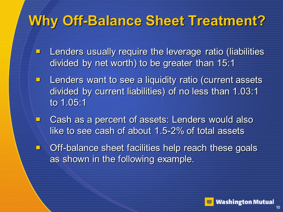 10 Why Off-Balance Sheet Treatment.