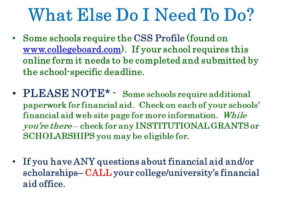 Some schools require the CSS Profile (found on