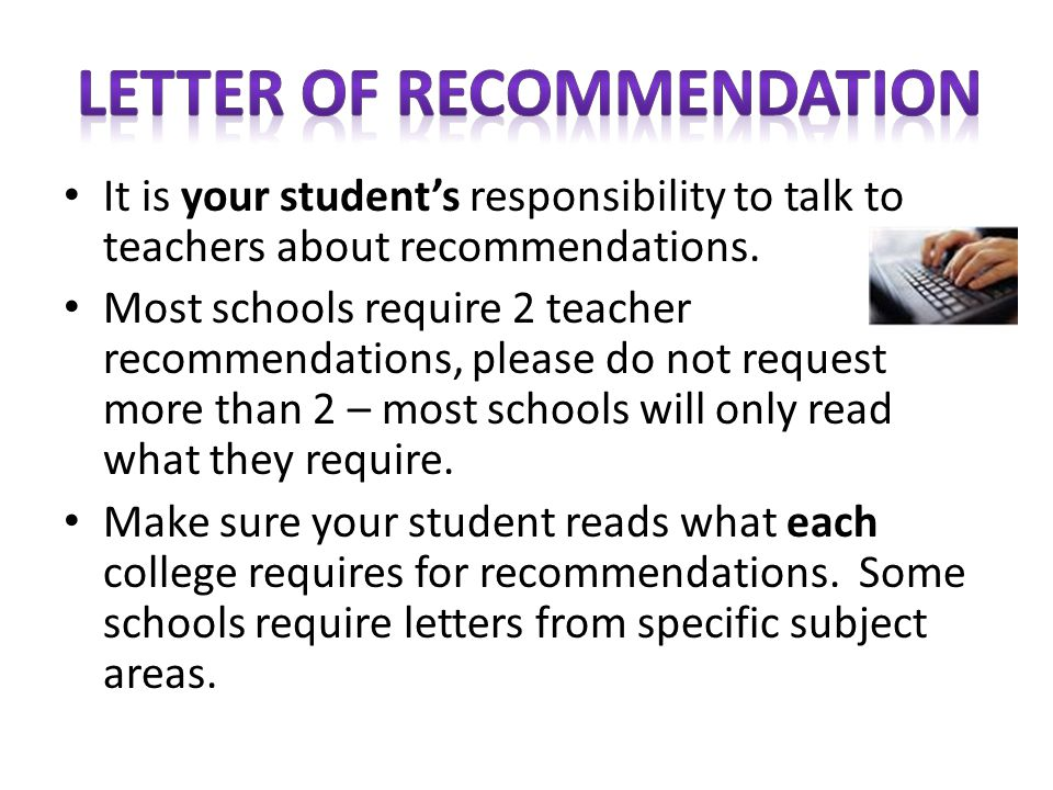 It is your student's responsibility to talk to teachers about recommendations.