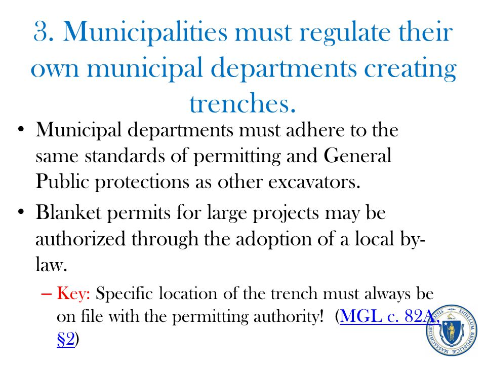 3. Municipalities must regulate their own municipal departments creating trenches. Municipal departments must adhere to the same standards of permitti