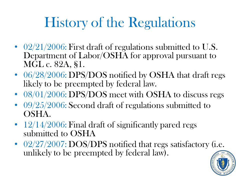 History of the Regulations 02/21/2006: First draft of regulations submitted to U.S. Department of Labor/OSHA for approval pursuant to MGL c. 82A, §1.