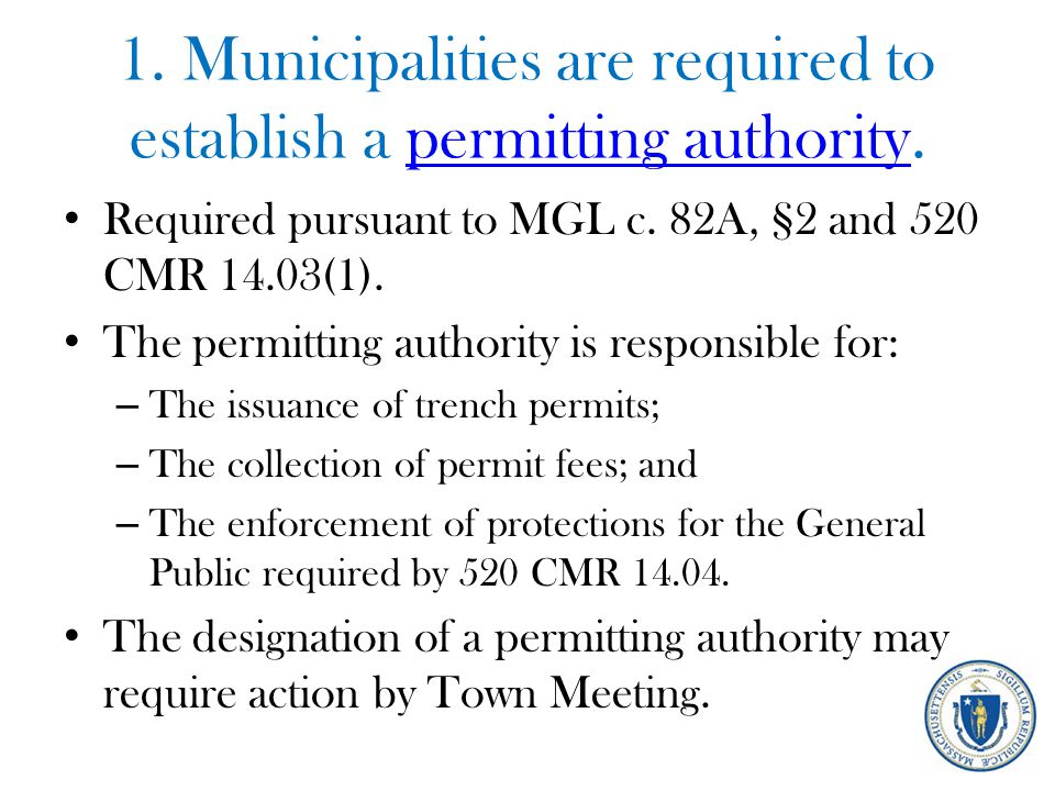 1. Municipalities are required to establish a permitting authority.permitting authority Required pursuant to MGL c. 82A, §2 and 520 CMR 14.03(1). The