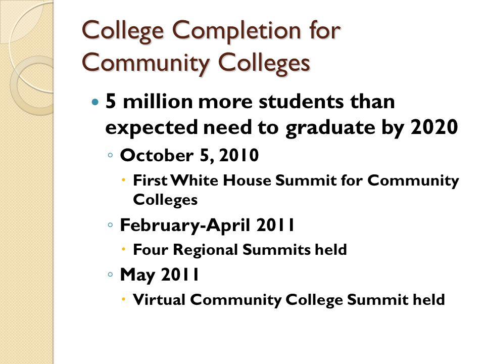 From 2009-2011… A $2 Billion Community College Career and Training Act Skills for America's Future Aspen Prize for Community College Excellence.