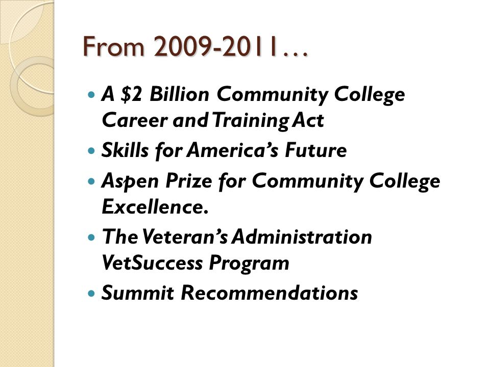 Community College: Challenges & Recommendations Challenge One: Transitioning To and Through Community Colleges and the Workforce Challenge Two: Exemplary Transfer Practices Challenge Three: Developmental Education Challenge Four: College Affordability Challenge Five: Special Focus: Business and Industry Engagement Challenge Six: Special Focus: Serving Military Veterans and Their Families