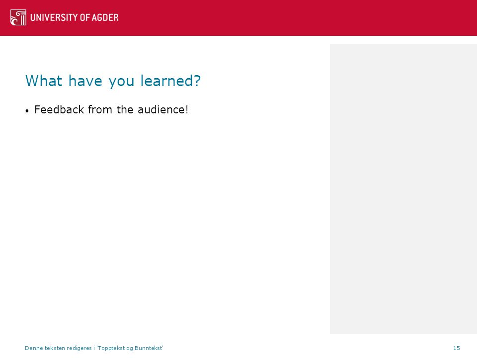 What have you learned. Feedback from the audience.