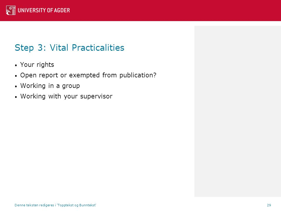Step 3: Vital Practicalities Your rights Open report or exempted from publication.