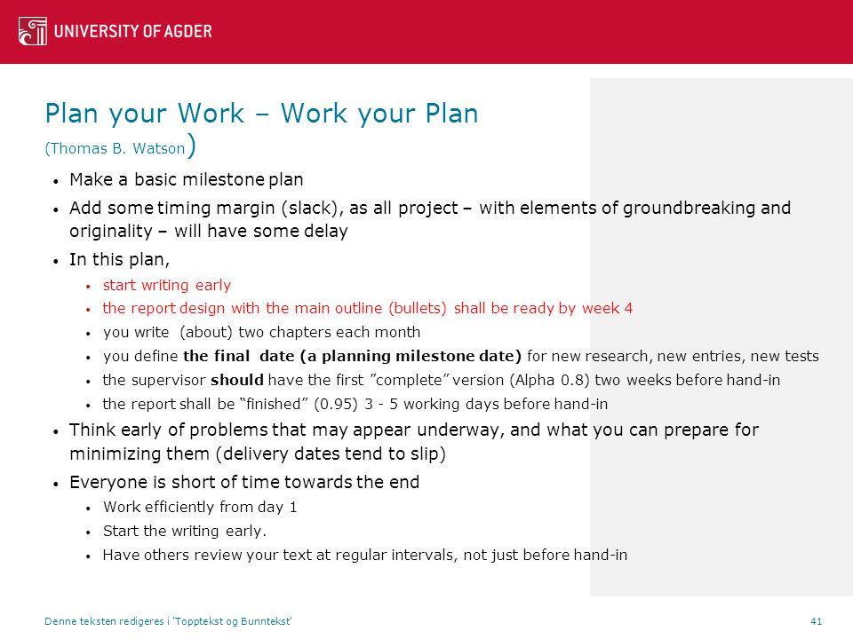 Plan your Work – Work your Plan (Thomas B.