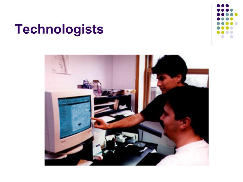 Technologists